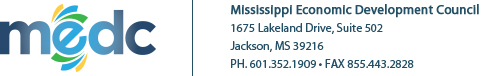 Mississippi Economic Development Council | 1675 Lakeland Drive, Suite 502 | Jackson, MS 39216 |  PH. 601.352.1909 • FAX 855.443.2828